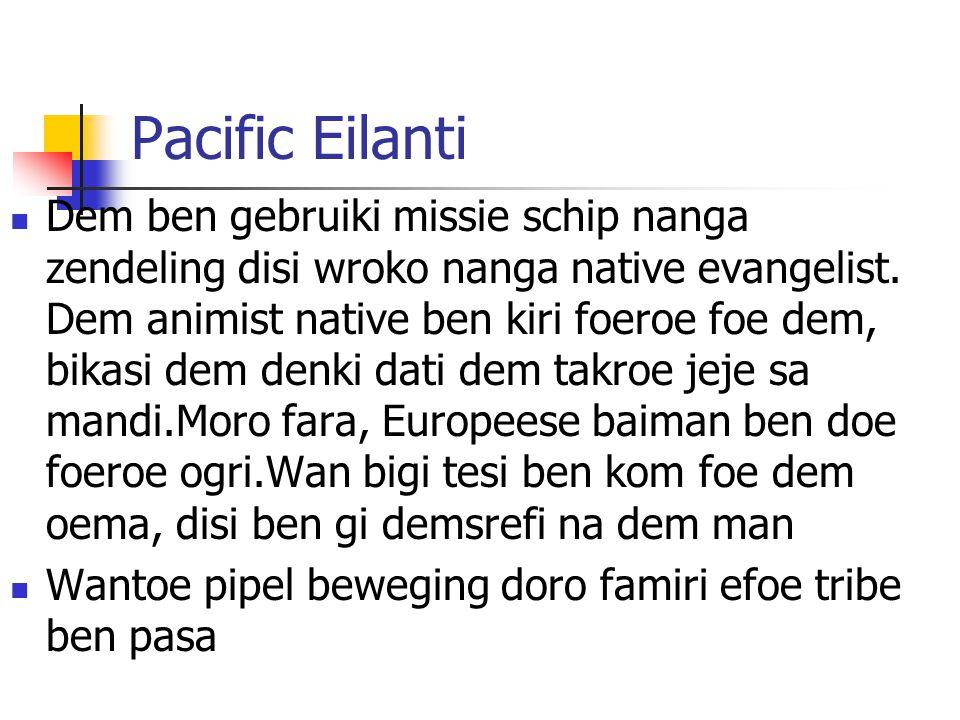 Pacific Eilanti Dem ben gebruiki missie schip nanga zendeling disi wroko nanga native evangelist.
