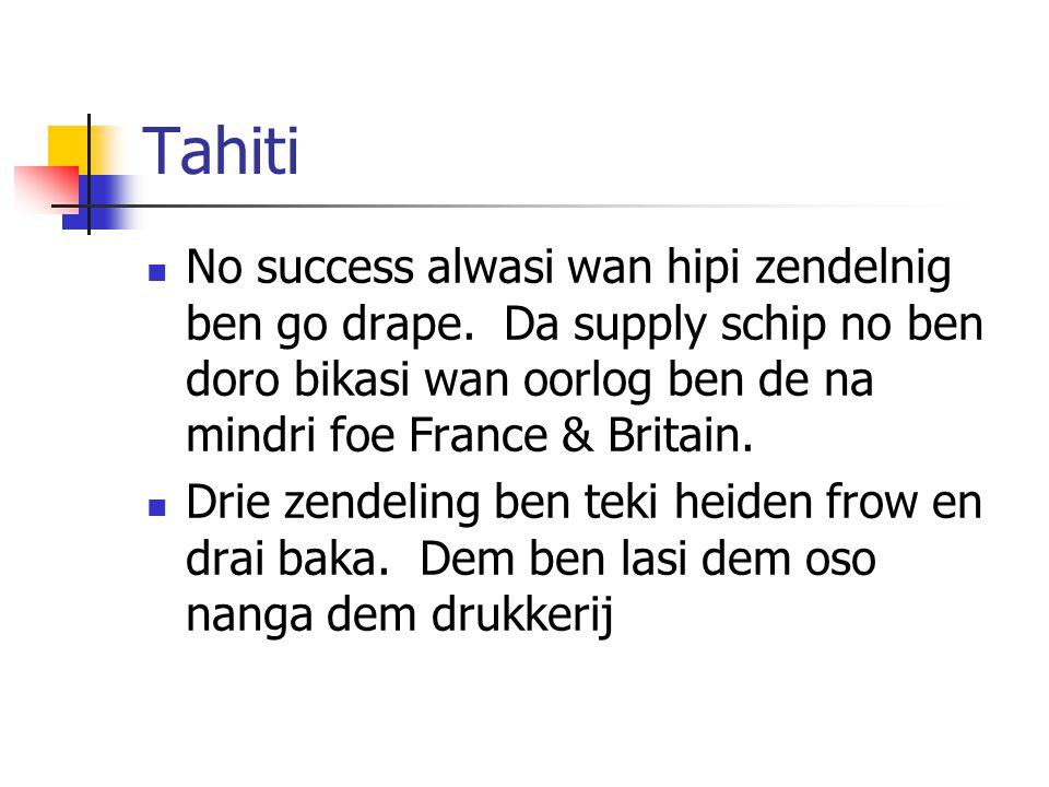 Tahiti No success alwasi wan hipi zendelnig ben go drape.