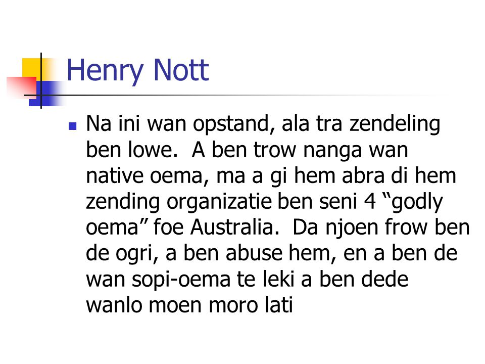 Henry Nott Na ini wan opstand, ala tra zendeling ben lowe.