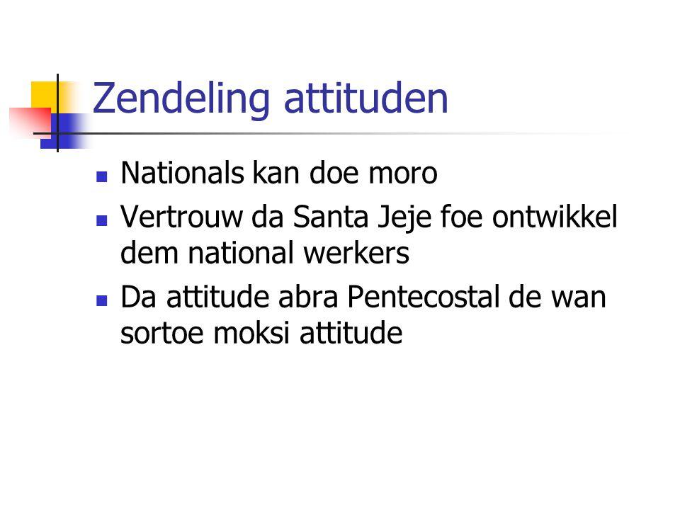 Zendeling attituden Nationals kan doe moro Vertrouw da Santa Jeje foe ontwikkel dem national werkers Da attitude abra Pentecostal de wan sortoe moksi attitude