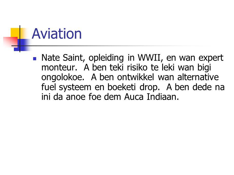 Aviation Nate Saint, opleiding in WWII, en wan expert monteur.