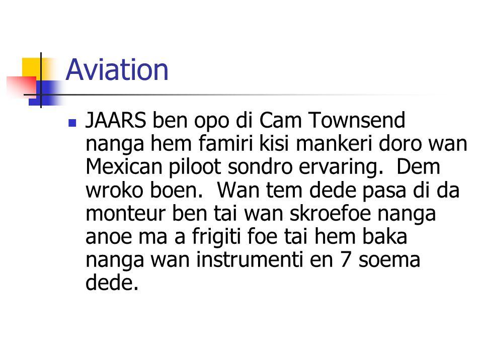 Aviation JAARS ben opo di Cam Townsend nanga hem famiri kisi mankeri doro wan Mexican piloot sondro ervaring.