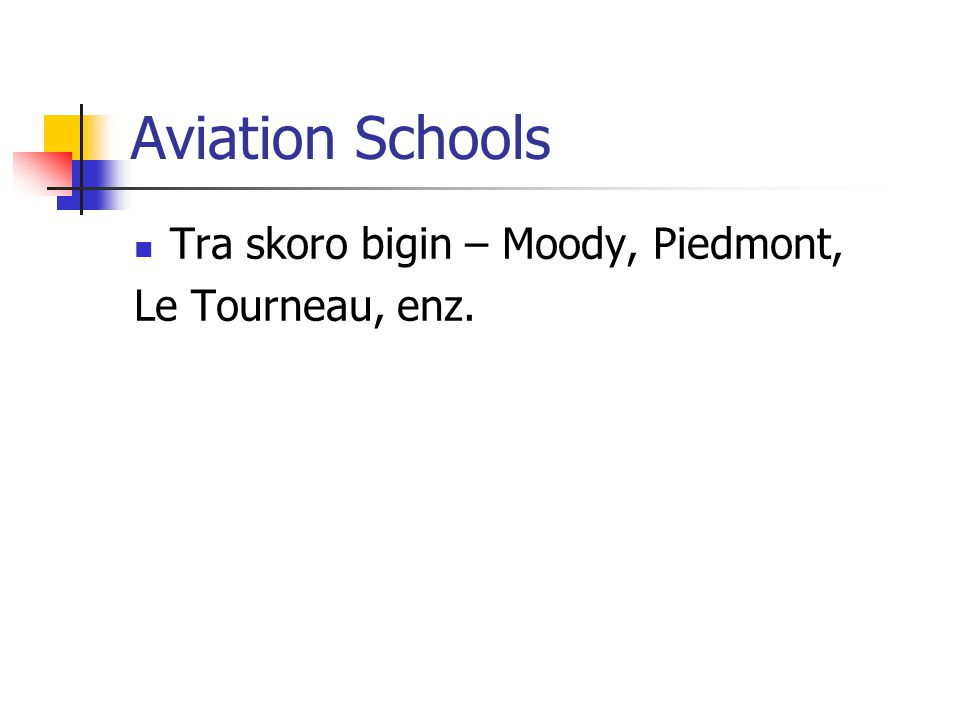 Aviation Schools Tra skoro bigin – Moody, Piedmont, Le Tourneau, enz.