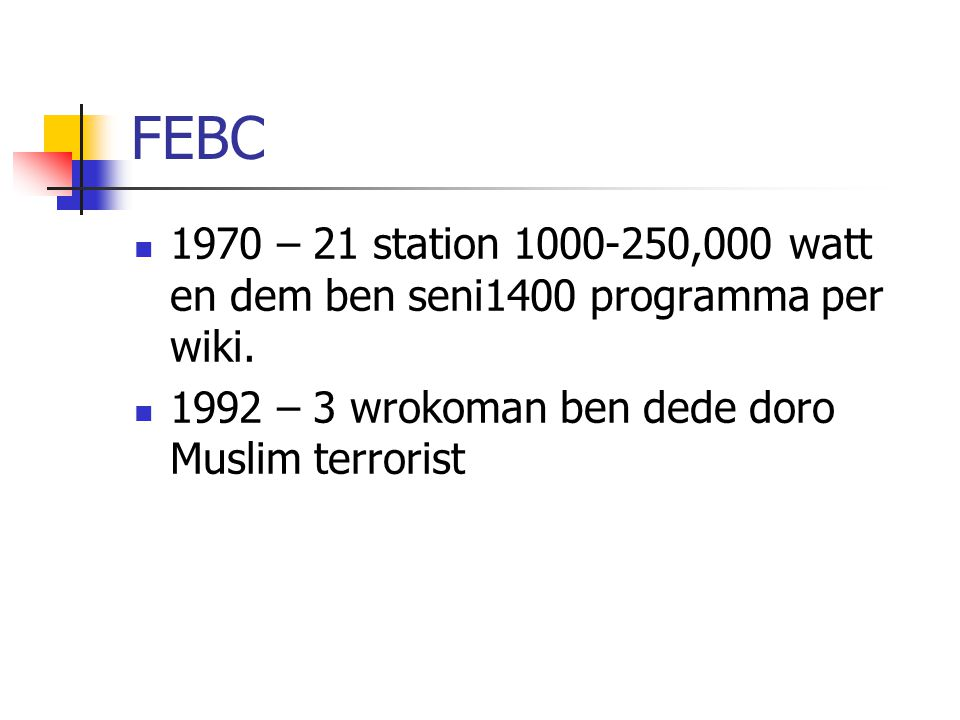 FEBC 1970 – 21 station 1000-250,000 watt en dem ben seni1400 programma per wiki.