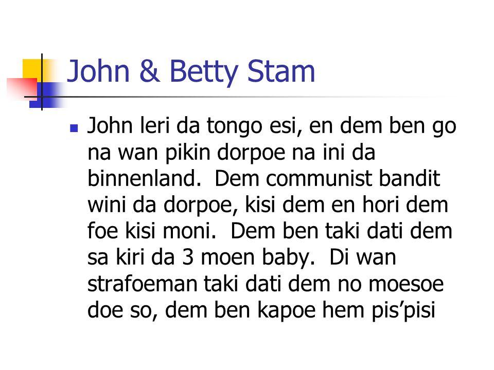 John & Betty Stam John leri da tongo esi, en dem ben go na wan pikin dorpoe na ini da binnenland.