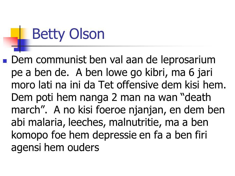 Betty Olson Dem communist ben val aan de leprosarium pe a ben de.