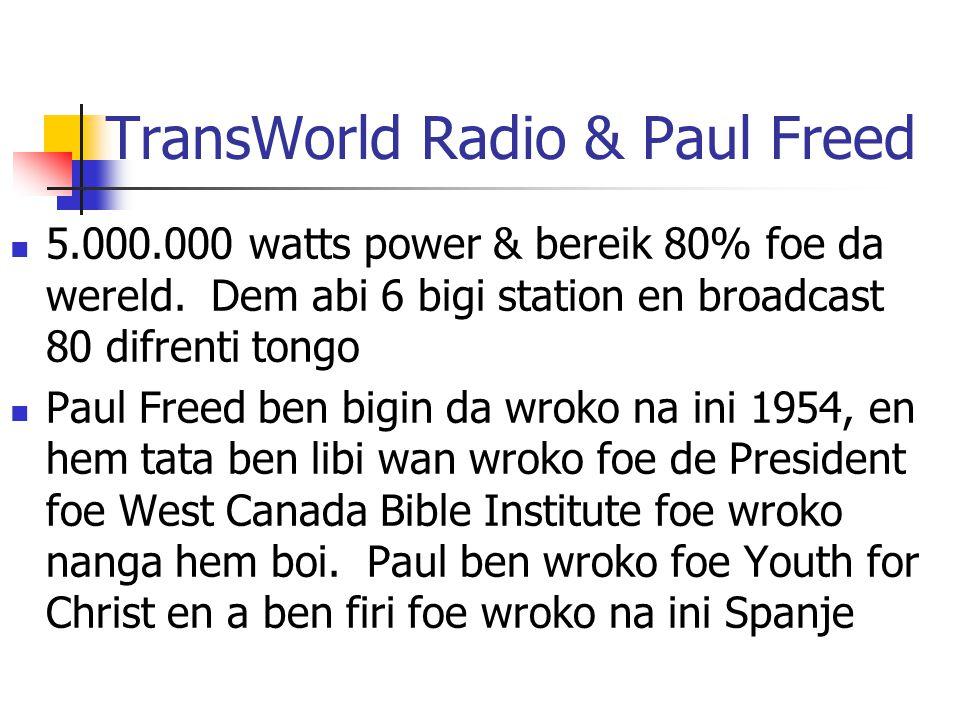 TransWorld Radio & Paul Freed 5.000.000 watts power & bereik 80% foe da wereld.