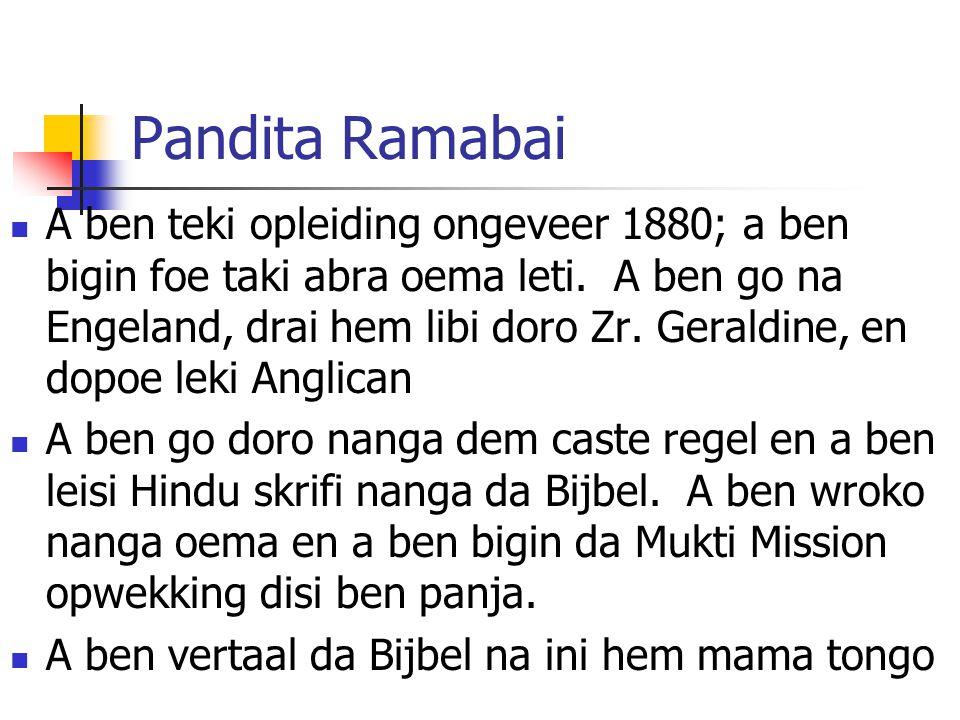 Pandita Ramabai A ben teki opleiding ongeveer 1880; a ben bigin foe taki abra oema leti.