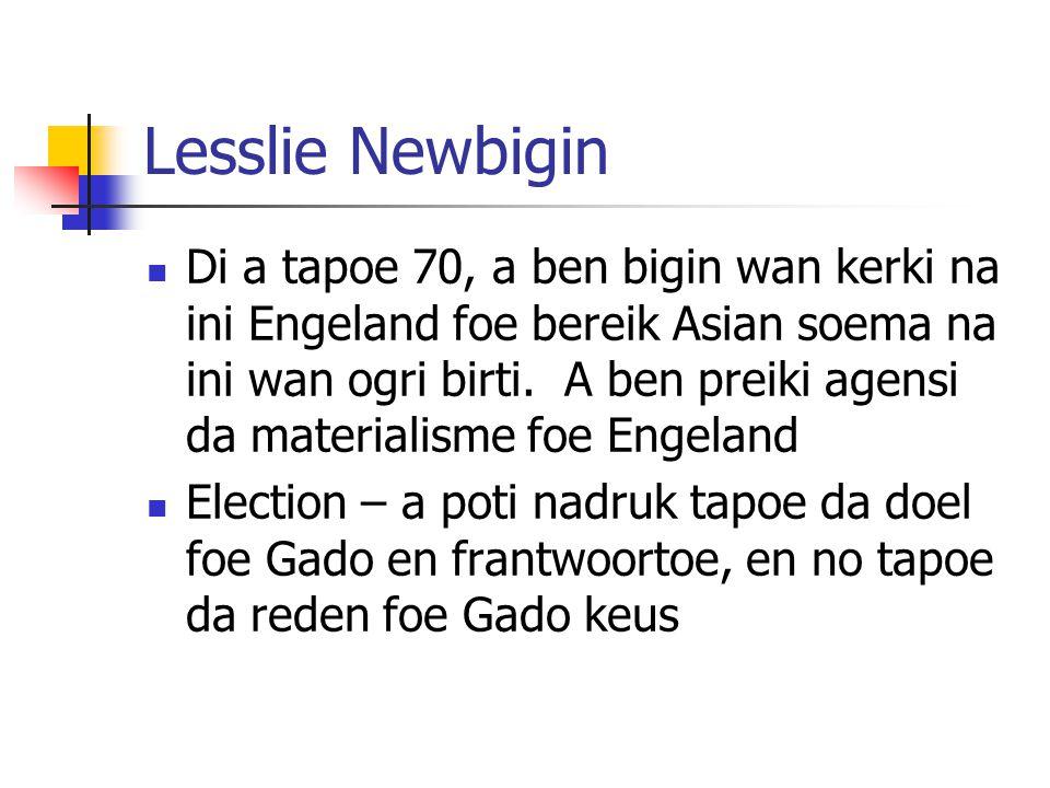 Lesslie Newbigin Di a tapoe 70, a ben bigin wan kerki na ini Engeland foe bereik Asian soema na ini wan ogri birti.