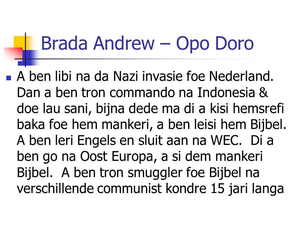 Brada Andrew – Opo Doro A ben libi na da Nazi invasie foe Nederland.