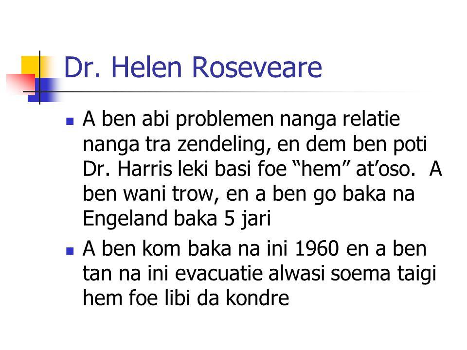 Dr.Helen Roseveare A ben abi problemen nanga relatie nanga tra zendeling, en dem ben poti Dr.