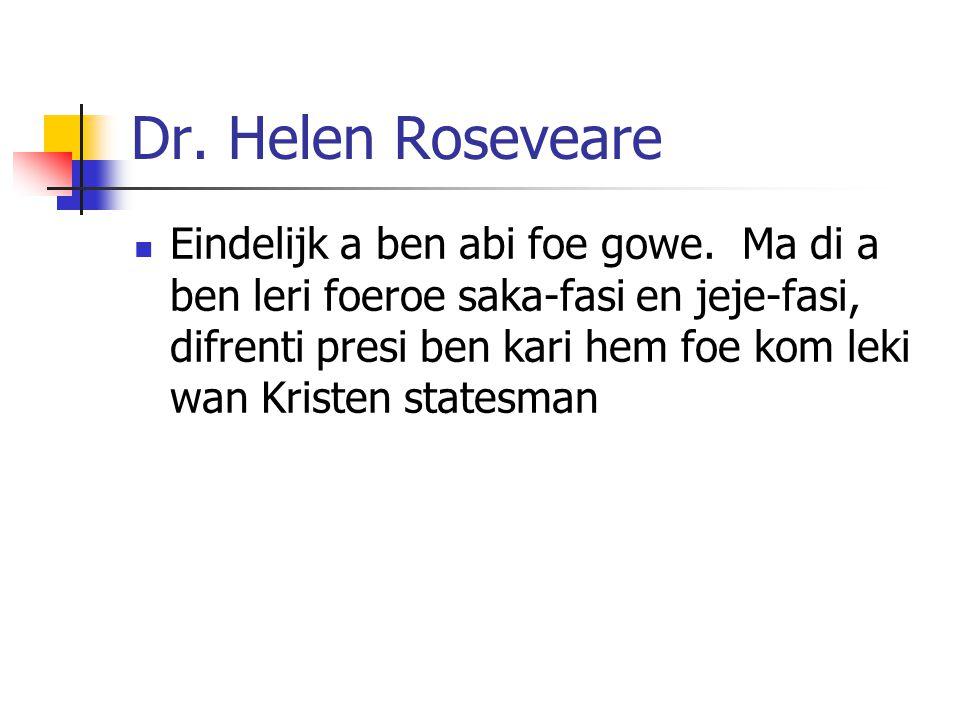 Dr.Helen Roseveare Eindelijk a ben abi foe gowe.