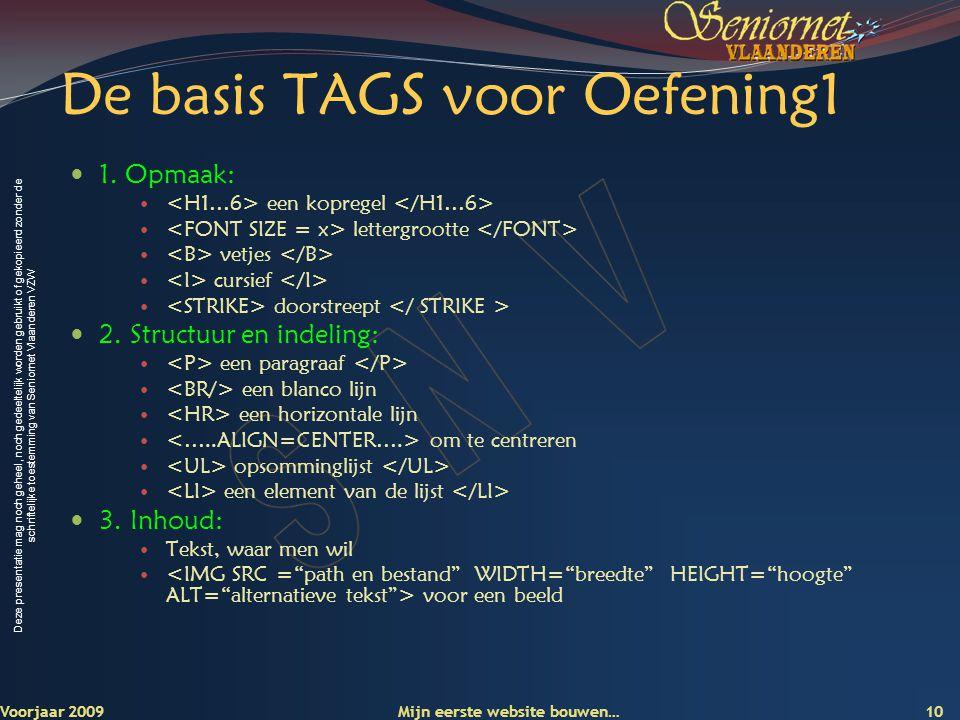 Deze presentatie mag noch geheel, noch gedeeltelijk worden gebruikt of gekopieerd zonder de schriftelijke toestemming van Seniornet Vlaanderen VZW De