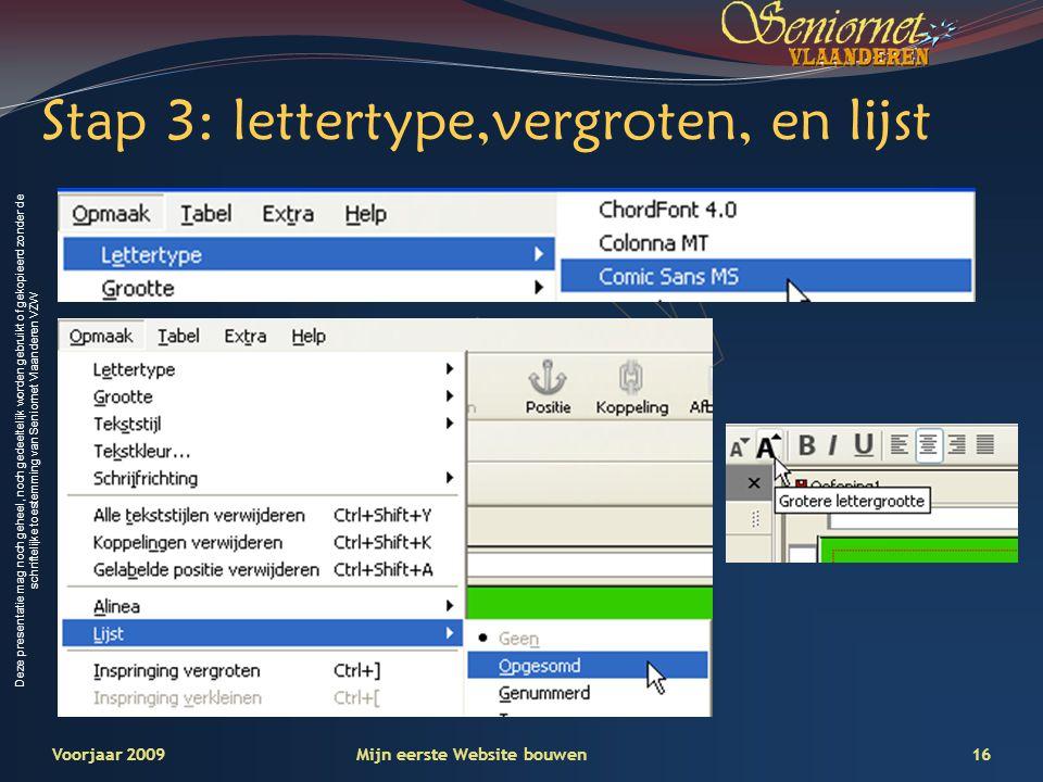 Deze presentatie mag noch geheel, noch gedeeltelijk worden gebruikt of gekopieerd zonder de schriftelijke toestemming van Seniornet Vlaanderen VZW 16V