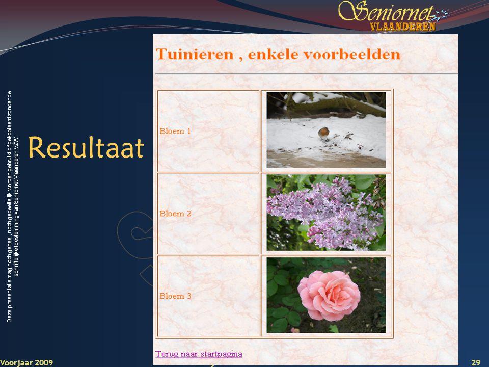 Deze presentatie mag noch geheel, noch gedeeltelijk worden gebruikt of gekopieerd zonder de schriftelijke toestemming van Seniornet Vlaanderen VZW Res