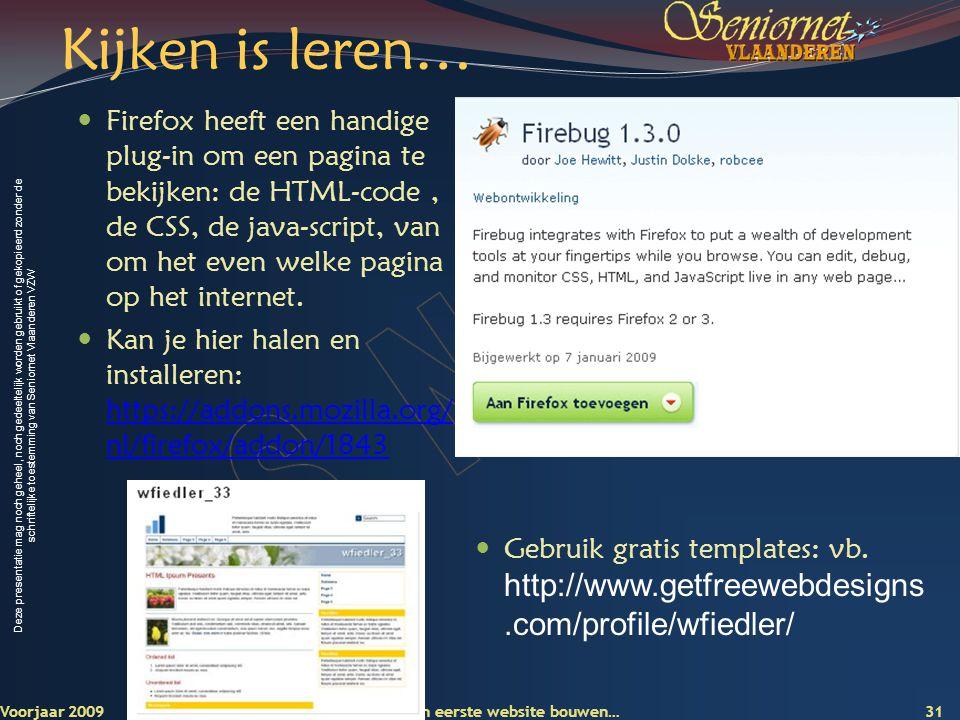 Deze presentatie mag noch geheel, noch gedeeltelijk worden gebruikt of gekopieerd zonder de schriftelijke toestemming van Seniornet Vlaanderen VZW Kij