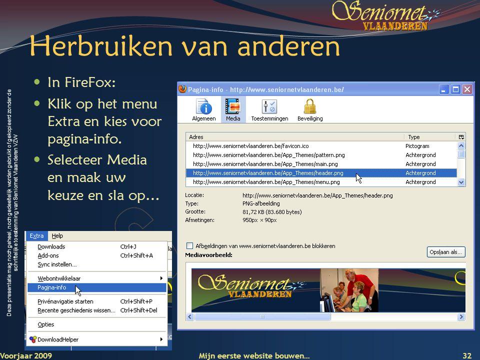 Deze presentatie mag noch geheel, noch gedeeltelijk worden gebruikt of gekopieerd zonder de schriftelijke toestemming van Seniornet Vlaanderen VZW Her