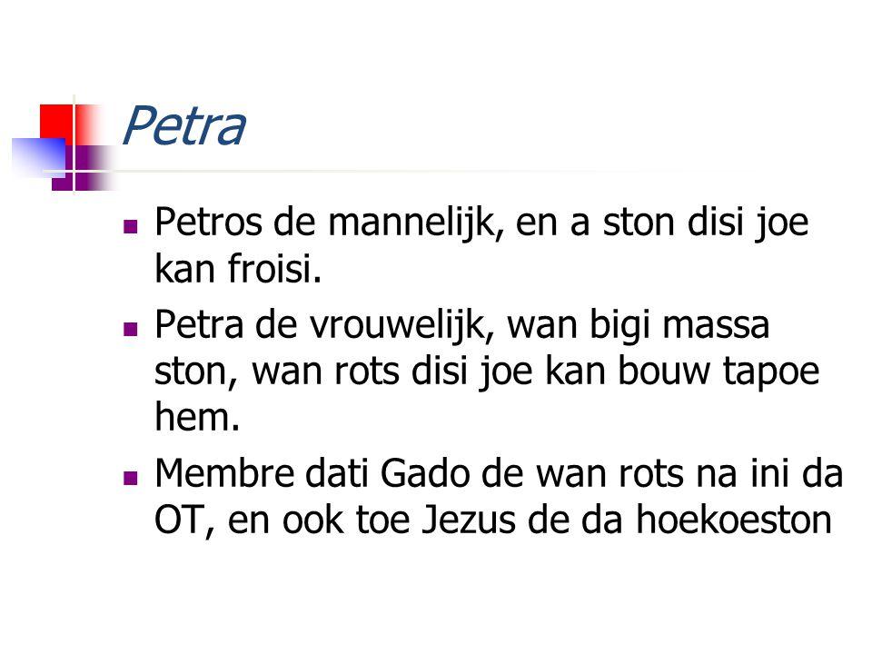 Petra Petros de mannelijk, en a ston disi joe kan froisi.