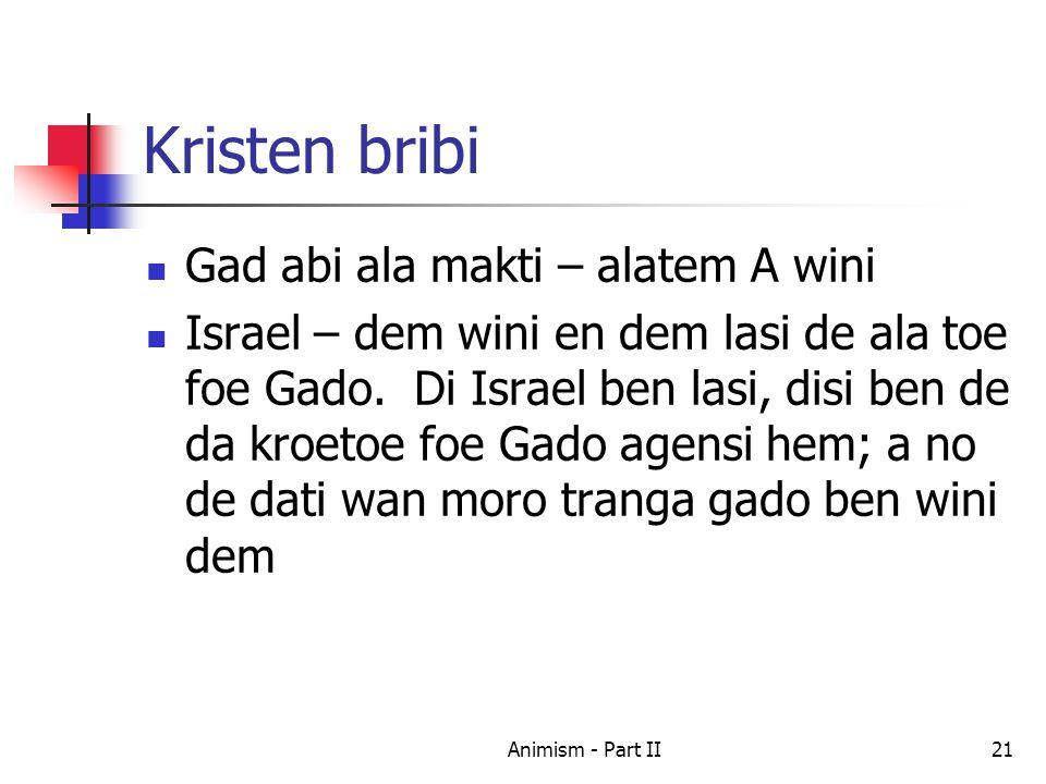 Kristen bribi Gad abi ala makti – alatem A wini Israel – dem wini en dem lasi de ala toe foe Gado.