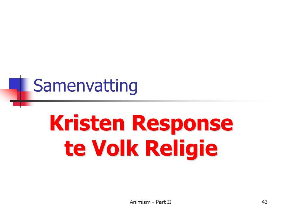 Samenvatting Kristen Response te Volk Religie 43Animism - Part II
