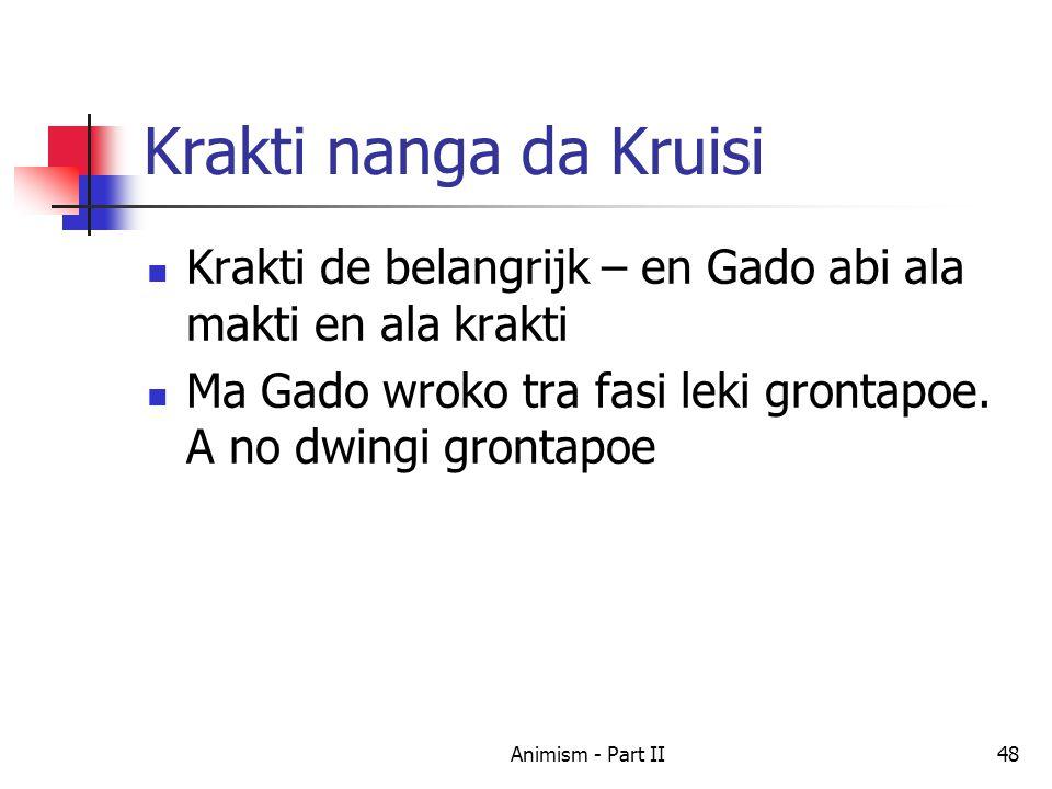 Krakti nanga da Kruisi Krakti de belangrijk – en Gado abi ala makti en ala krakti Ma Gado wroko tra fasi leki grontapoe.