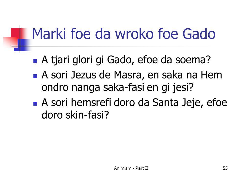 Marki foe da wroko foe Gado A tjari glori gi Gado, efoe da soema.