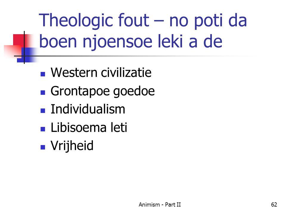 Theologic fout – no poti da boen njoensoe leki a de Western civilizatie Grontapoe goedoe Individualism Libisoema leti Vrijheid 62Animism - Part II
