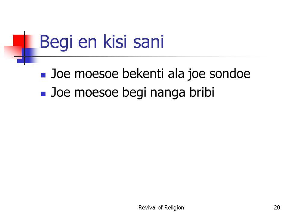 Begi en kisi sani Joe moesoe bekenti ala joe sondoe Joe moesoe begi nanga bribi Revival of Religion20