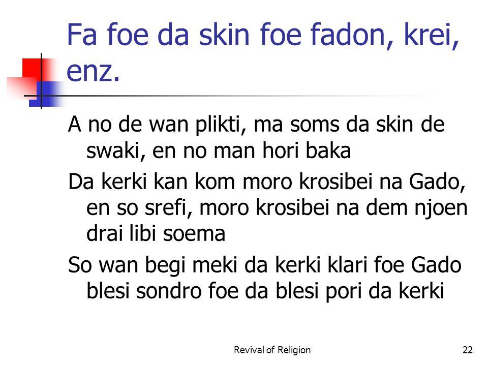 Fa foe da skin foe fadon, krei, enz.