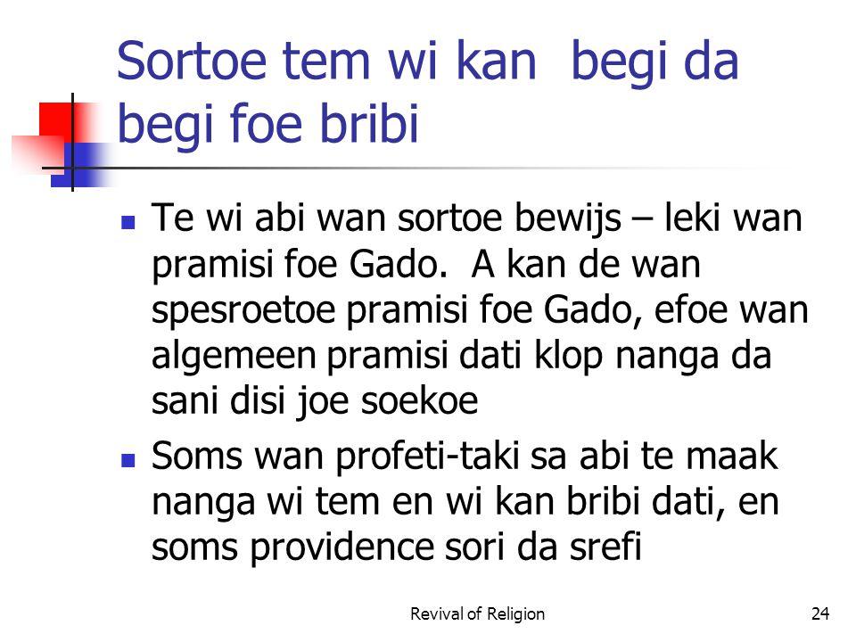 Sortoe tem wi kan begi da begi foe bribi Te wi abi wan sortoe bewijs – leki wan pramisi foe Gado.