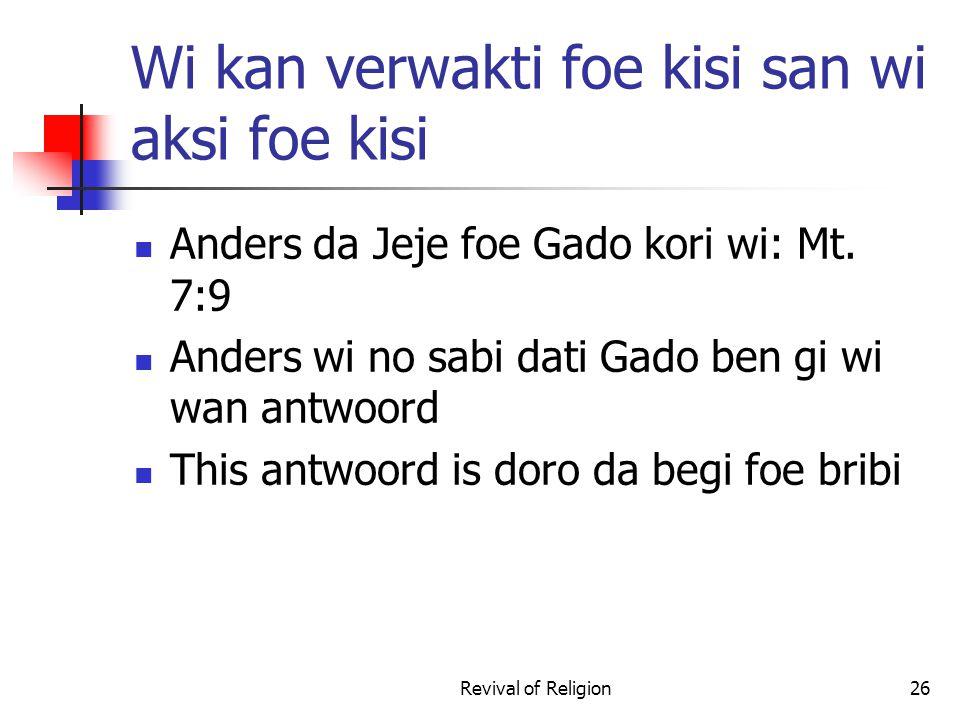 Wi kan verwakti foe kisi san wi aksi foe kisi Anders da Jeje foe Gado kori wi: Mt.