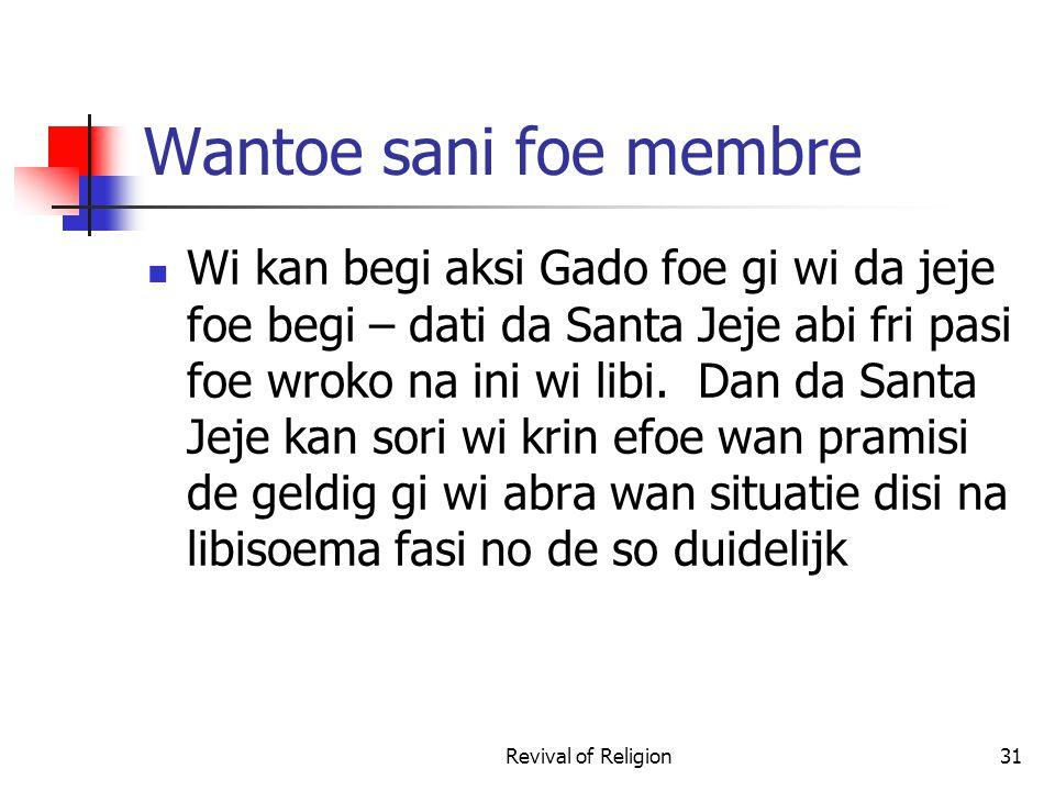 Wantoe sani foe membre Wi kan begi aksi Gado foe gi wi da jeje foe begi – dati da Santa Jeje abi fri pasi foe wroko na ini wi libi. Dan da Santa Jeje