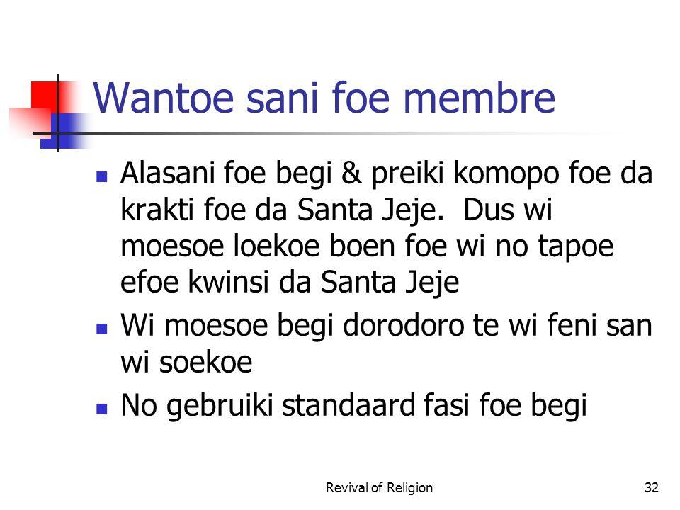 Wantoe sani foe membre Alasani foe begi & preiki komopo foe da krakti foe da Santa Jeje.