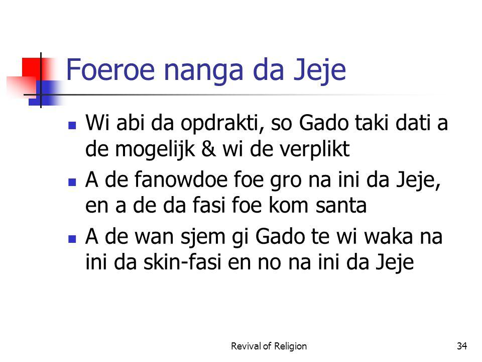 Foeroe nanga da Jeje Wi abi da opdrakti, so Gado taki dati a de mogelijk & wi de verplikt A de fanowdoe foe gro na ini da Jeje, en a de da fasi foe ko