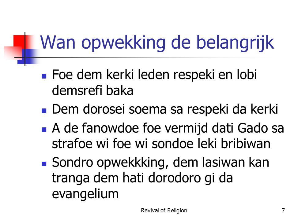 Effective prevailing prayer: begi disi wroko en kisi sani Wi moesoe wani hem na da srefi fasi dati a de belangrijk – wi moesoe waarderi da begi.