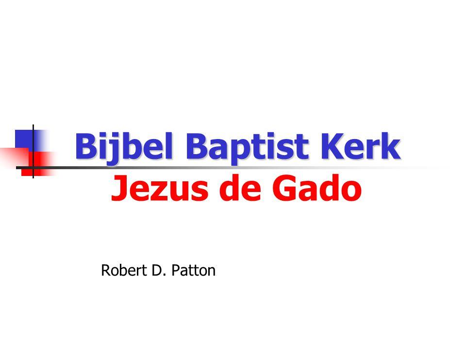 Bijbel Baptist Kerk Bijbel Baptist Kerk Jezus de Gado Robert D. Patton