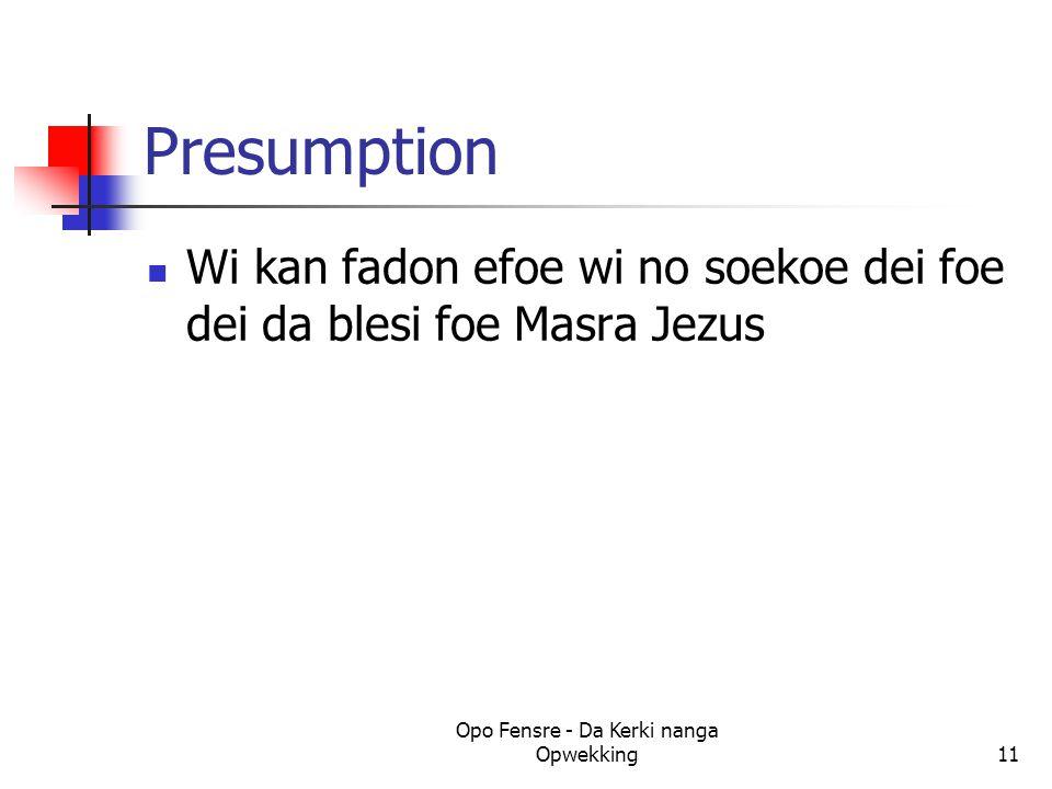 Presumption Wi kan fadon efoe wi no soekoe dei foe dei da blesi foe Masra Jezus Opo Fensre - Da Kerki nanga Opwekking11