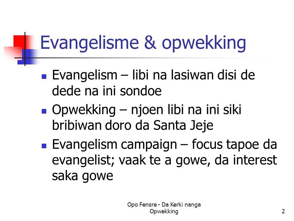 Evangelisme & opwekking Evangelism – libi na lasiwan disi de dede na ini sondoe Opwekking – njoen libi na ini siki bribiwan doro da Santa Jeje Evangel