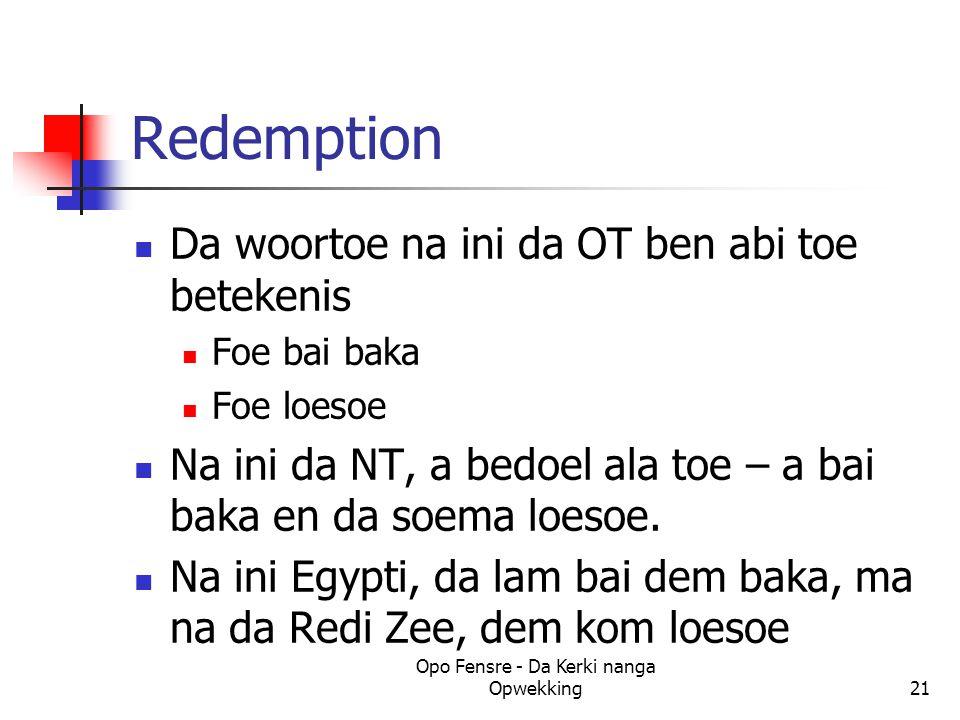 Redemption Da woortoe na ini da OT ben abi toe betekenis Foe bai baka Foe loesoe Na ini da NT, a bedoel ala toe – a bai baka en da soema loesoe.