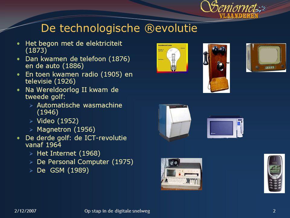 De technologische ®evolutie Het begon met de elektriciteit (1873) Dan kwamen de telefoon (1876) en de auto (1886) En toen kwamen radio (1905) en telev