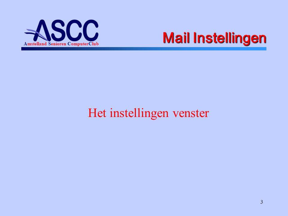 Amstelland Senioren ComputerClub 3 Mail Instellingen Het instellingen venster