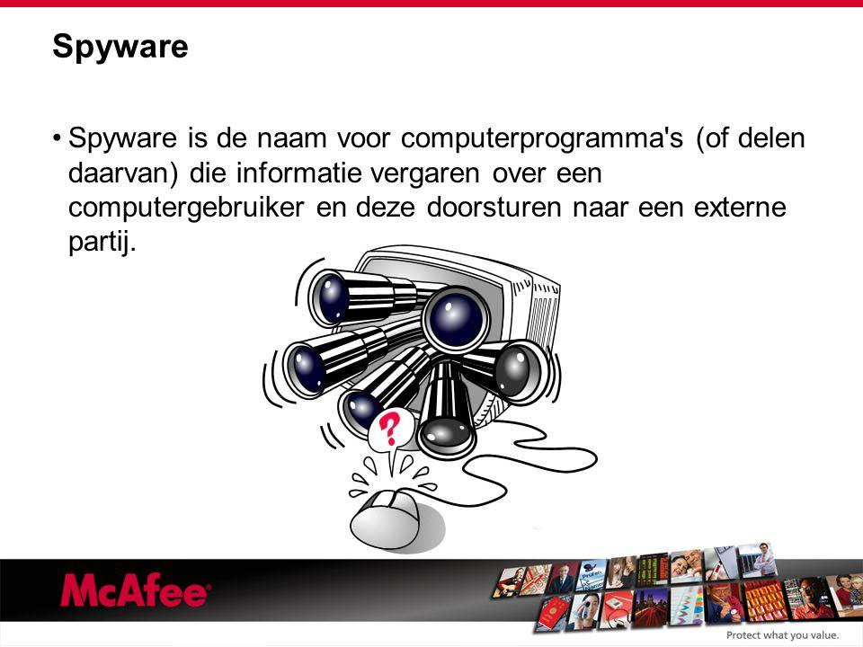 Spyware Spyware is de naam voor computerprogramma s (of delen daarvan) die informatie vergaren over een computergebruiker en deze doorsturen naar een externe partij.