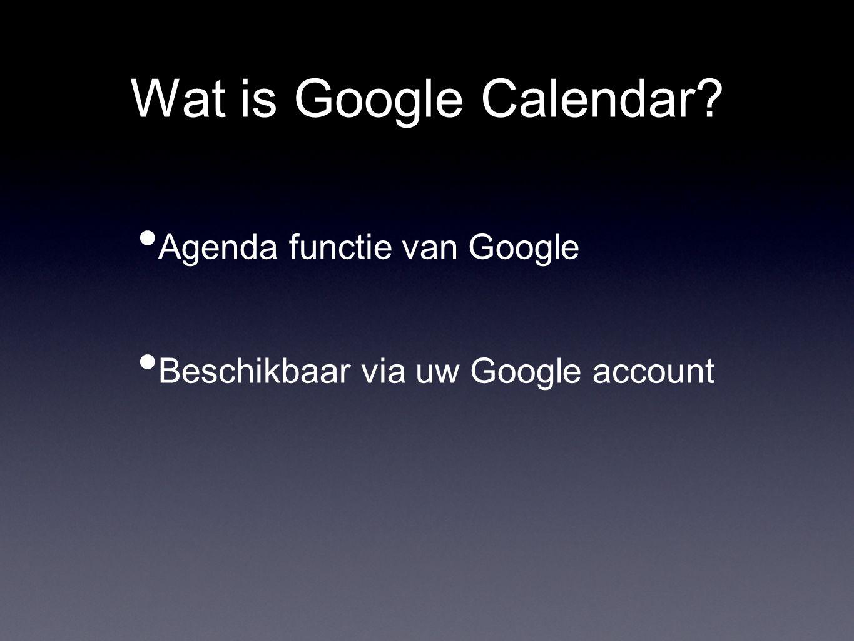 Wat is Google Calendar Agenda functie van Google Beschikbaar via uw Google account
