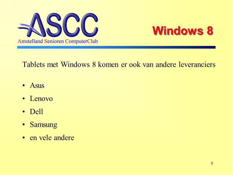 5 Windows 8 Tablets met Windows 8 komen er ook van andere leveranciers Asus Lenovo Dell Samsung en vele andere