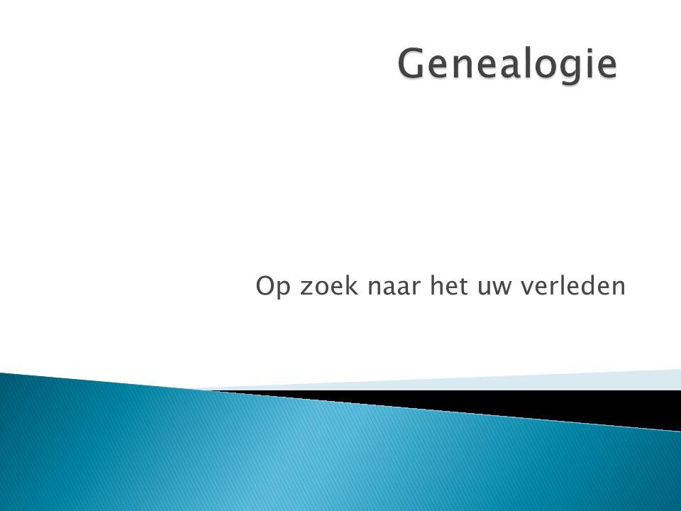  Het woord Genealogie stamt uit het Grieks en bestaat uit 2 delen: Genea, betekent Afstamming Logos betekent wetenschap of kennis.