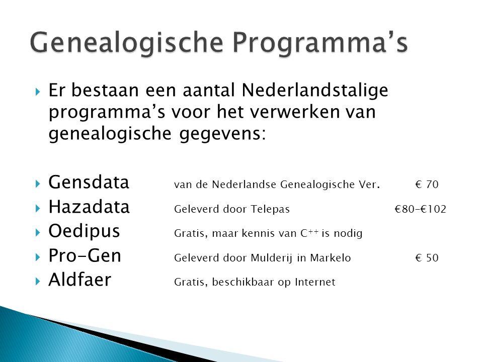  Er bestaan een aantal Nederlandstalige programma's voor het verwerken van genealogische gegevens:  Gensdata van de Nederlandse Genealogische Ver. €