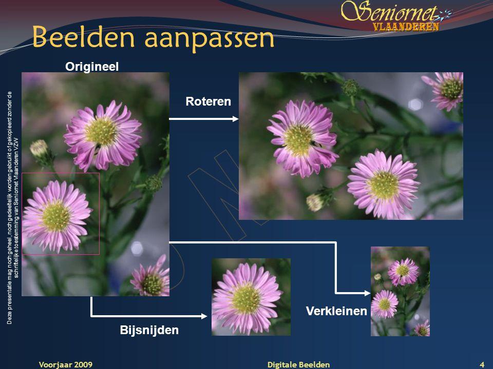 Deze presentatie mag noch geheel, noch gedeeltelijk worden gebruikt of gekopieerd zonder de schriftelijke toestemming van Seniornet Vlaanderen VZW Voorjaar 2009 Digitale Beelden Beelden verbeteren Helderheid Kleurtoon Contrast 5