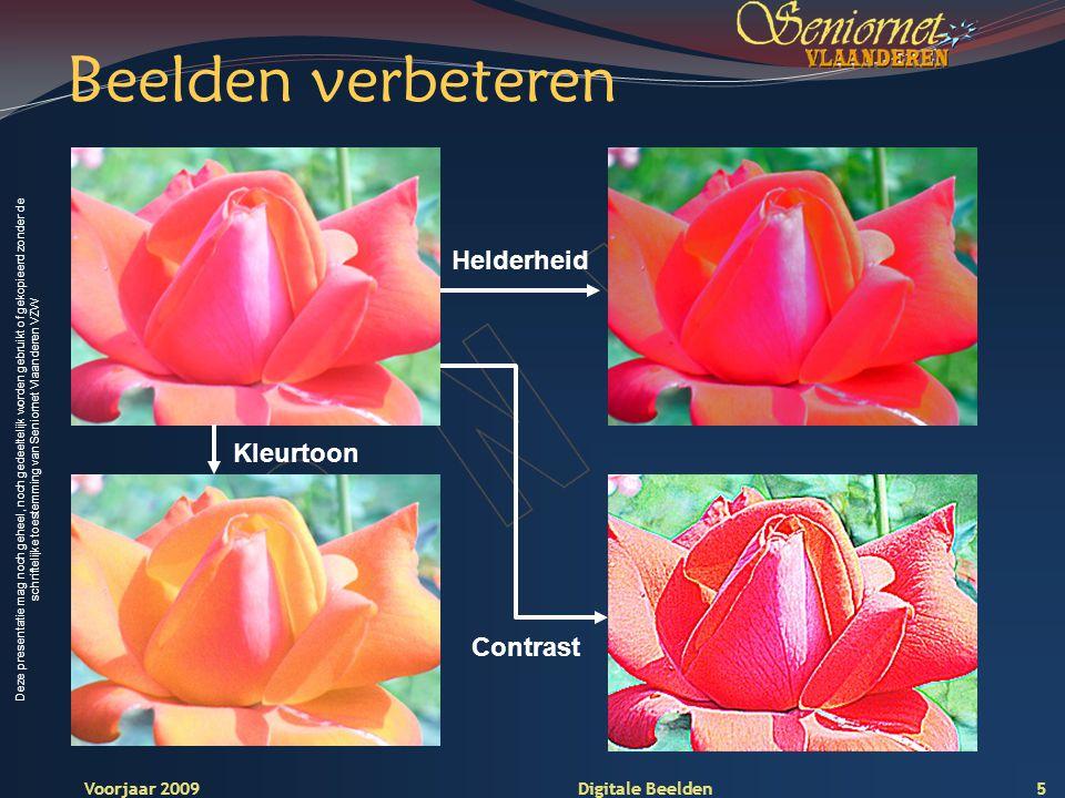 Deze presentatie mag noch geheel, noch gedeeltelijk worden gebruikt of gekopieerd zonder de schriftelijke toestemming van Seniornet Vlaanderen VZW Voorjaar 2009 Digitale Beelden Filters en effecten Spotbelichting Pixeleren Contouren (lichtende randen) 6