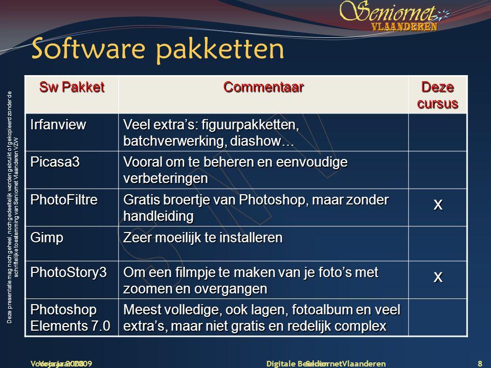 Deze presentatie mag noch geheel, noch gedeeltelijk worden gebruikt of gekopieerd zonder de schriftelijke toestemming van Seniornet Vlaanderen VZW Voorjaar 2009 Digitale Beelden Irfanview 9