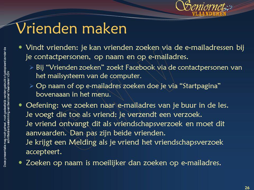Deze presentatie mag noch geheel, noch gedeeltelijk worden gebruikt of gekopieerd zonder de schriftelijke toestemming van Seniornet Vlaanderen VZW Vri